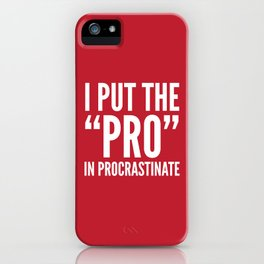 I PUT THE PRO IN PROCRASTINATE (Crimson) iPhone Case