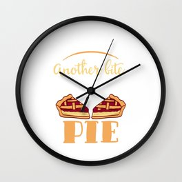 Pie Dinner Food Funny Gag Thanksgiving Day Dessert Funny I Can't Eat Another Bite T-shirt Design Wall Clock