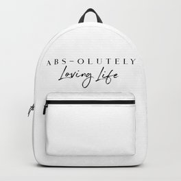 Abs-olutely Loving Life Backpack