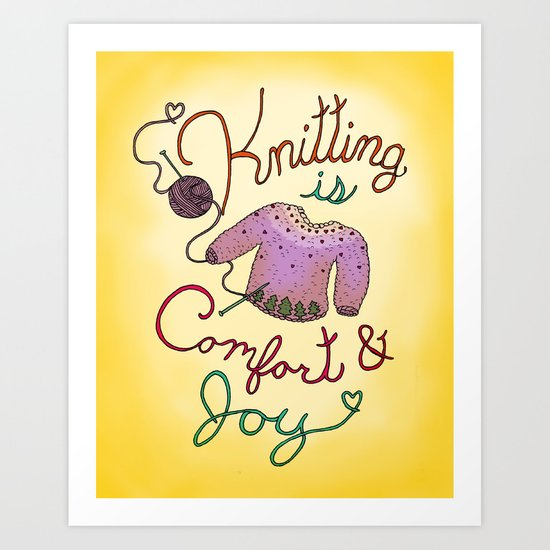 Knitting is Comfort and Joy Art Print