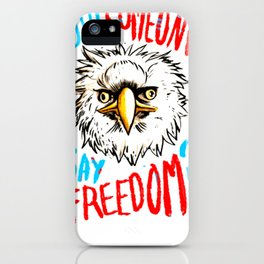 DID SOMEONE SAY FREEDOM  T-SHIRT iPhone Case