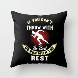 Track & Field: If You Can't Throw With The Best Run Gift Throw Pillow