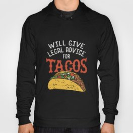 Will Give Legal Advice For Tacos Hoody