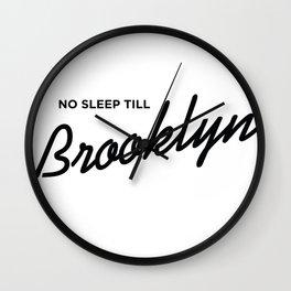 No Sleep Till Brooklyn Wall Clock