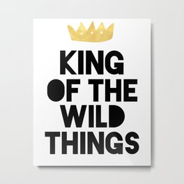 KING OF THE WILD THINGS Metal Print