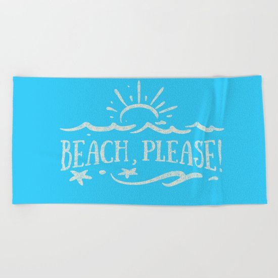 BEACH PLEASE - white Typography on Aqua for your summer - Mix & Match Beach Towel