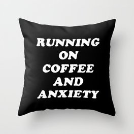 Coffee And Anxiety Throw Pillow