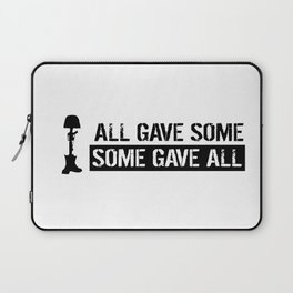 Military: All Gave Some, Some Gave All Laptop Sleeve