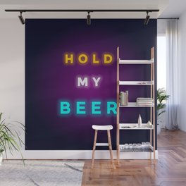 HOLD MY BEER Wall Mural