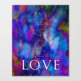 But the greatest of these is love Canvas Print