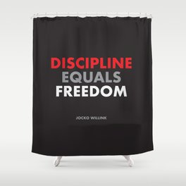 """Discipline Equals Freedom"" Jocko Willink Shower Curtain"