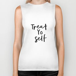 Treat Yo Self black and white contemporary minimalist typography design home wall decor bedroom Biker Tank
