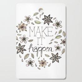 Make It Happen Cutting Board