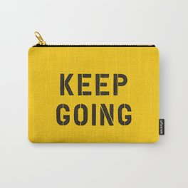 Keep Going black and white graphic design typography poster funny inspirational quote Carry-All Pouch