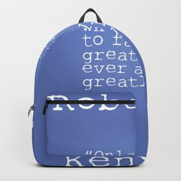 Robert F. Kennedy quote Backpack