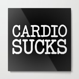 Cardio Sucks Gym Quote Metal Print