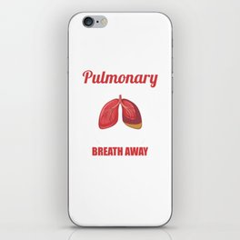 Are You a Pulmonary Embolism Take My Breath Away iPhone Skin