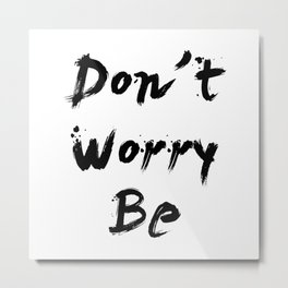 """""""Don't worry be"""" pattern Metal Print"""