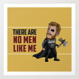 Thor - There Are No Men Like Me Art Print
