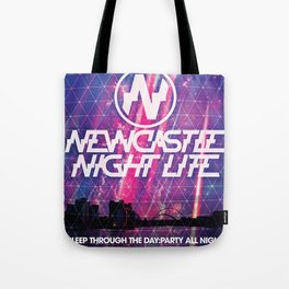"""Newcastle Night Life """"Sleep Through The Day:Party All Night"""" Tote Bag"""