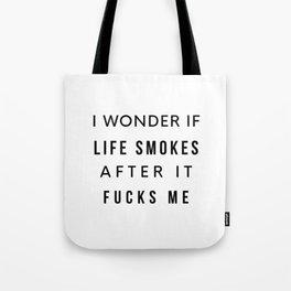 Life Smokes Tote Bag