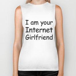 I Am Your Internet Girlfriend. Biker Tank