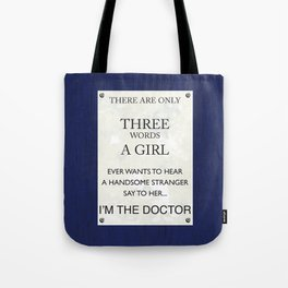 3 Words, I'm The Doctor Tote Bag