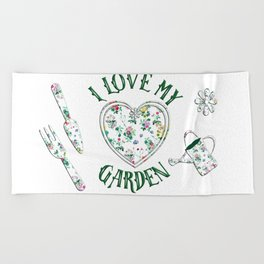I Love My Garden Beach Towel
