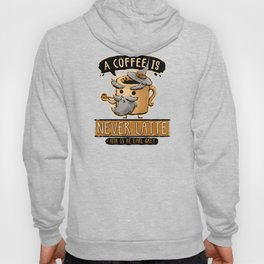 A Coffee is Never Latte Hoody