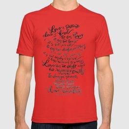 Love is Patient, Love is Kind -1 Corinthians 13:4-8 T-shirt
