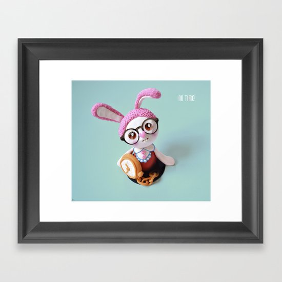 No time! Framed Art Print