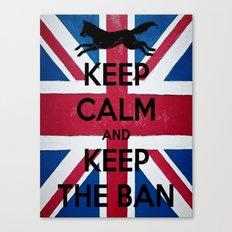 Keep Calm and Keep The Ban Canvas Print