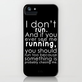 I don't run(white) iPhone Case