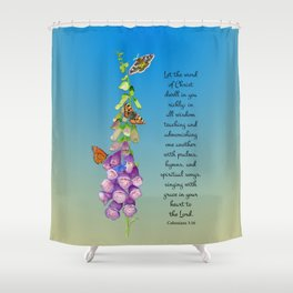Colossians 3:16 Let the Word of Christ Dwell in you Richly Foxgloves Butterflies Watercolor Shower Curtain