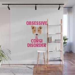 Pet OCD Obsessive Corgi Disorder Quote Wall Mural