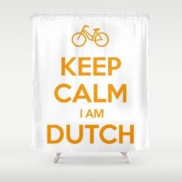 KEEP CALM I AM DUTCH Shower Curtain