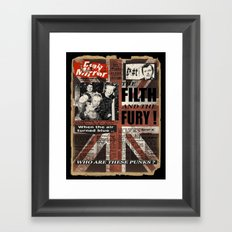 the Filth & the Fury. Framed Art Print