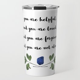 You are not alone Travel Mug