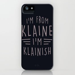 I'm from Klaine iPhone Case