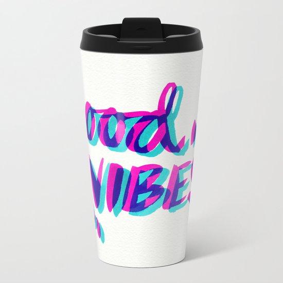 Good Vibes – Magenta & Cyan Metal Travel Mug