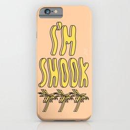 I'M SHOOK iPhone Case