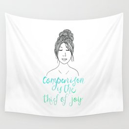Comparison is a Thief Wall Tapestry