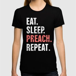 Eat. Sleep. Preach. Repeat. Funny Pastor Design T-shirt