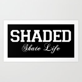 SHADED Skate Life 2 Art Print