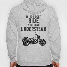 If You Don't Ride You Dont Understand Moto Biker Street Bike Hoody