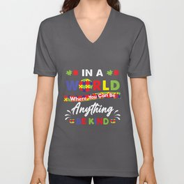 In A World Where You Can Be Anything Be Kind Autism Awareness Gift Unisex V-Neck