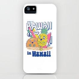 Kawaii in Hawaii iPhone Case