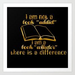 """I am not a book """"addict""""... Art Print"""