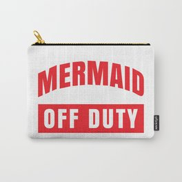 MERMAID OFF DUTY Carry-All Pouch
