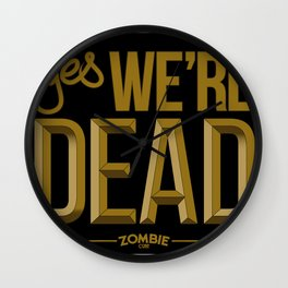 Yes we're DEAD Wall Clock